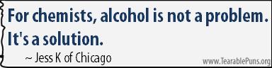 Forchemistsalcoholisnotaproblem